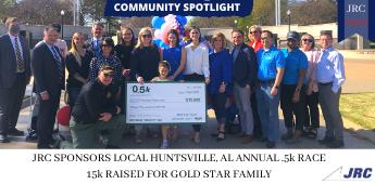 JRC SPONSORS .5k RACE HELPING TO RAISE 15k FOR HUNSTVILLE , AL GOLD STAR FAMILY